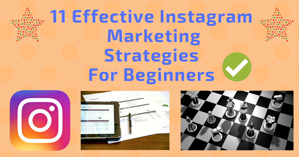 11 Effective Instagram Marketing Strategies For Beginners